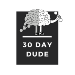 30 day challenge dude