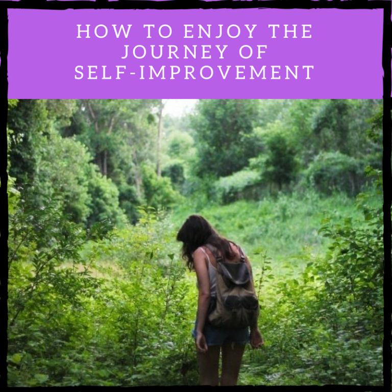 How to Start Enjoying the Journey of Self-Improvement