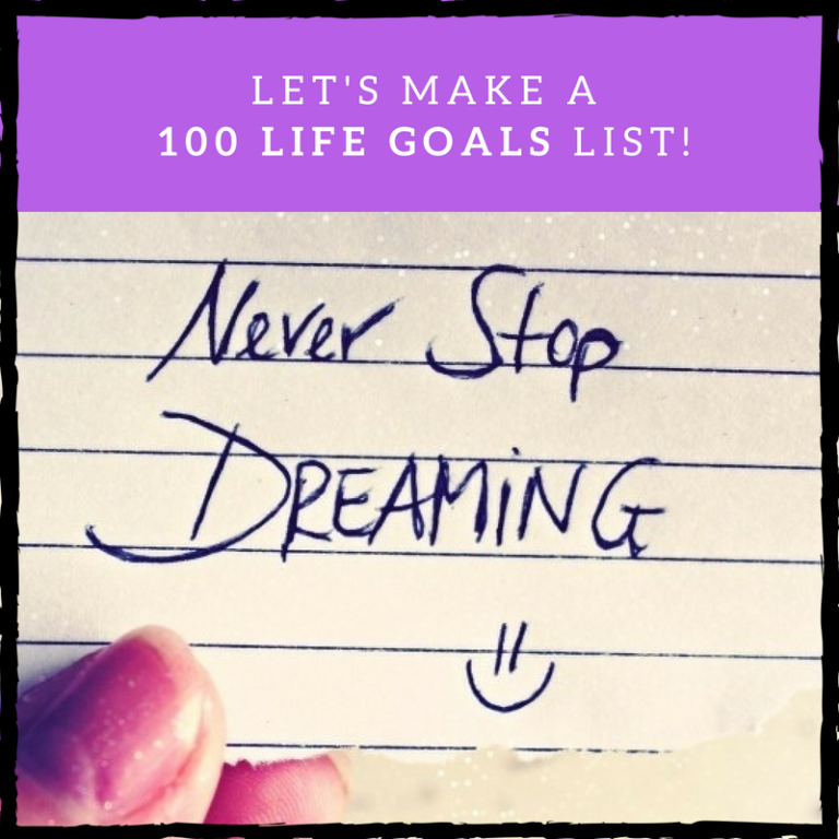Let's Make a '100 Life Goals' List!