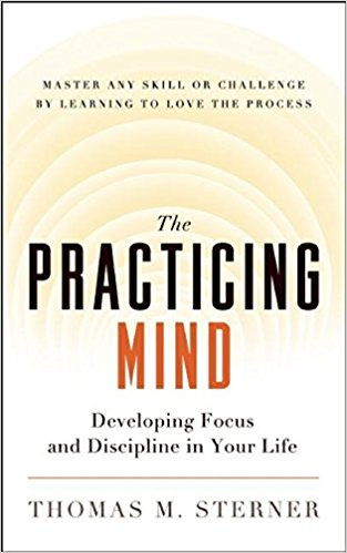 the practicing mind by Thomas Sterner